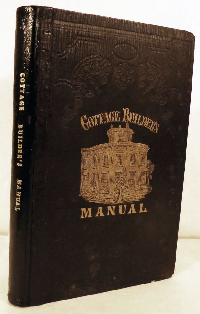 The Cottage Builder's Manual. Z. Baker.