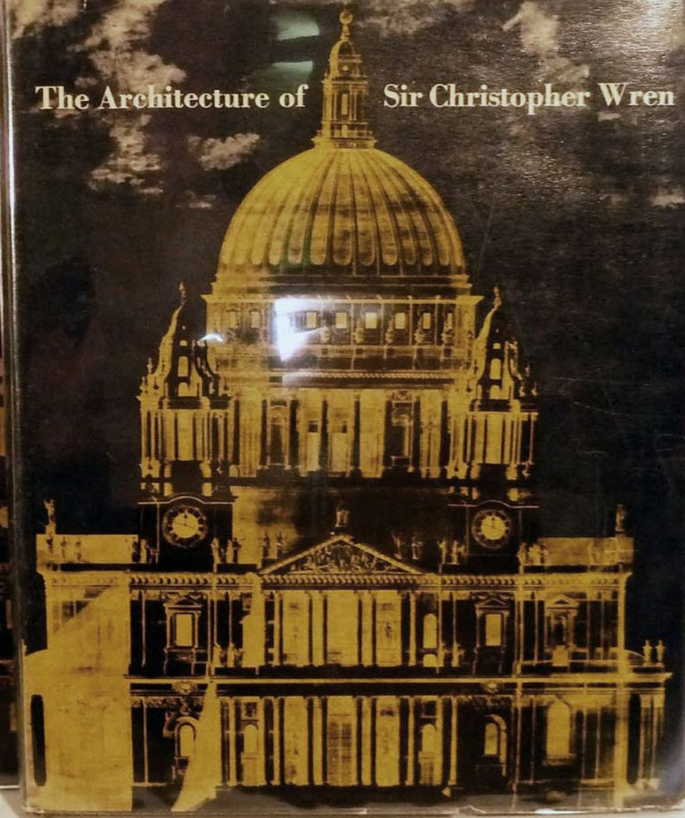 The Architecture of Sir Christopher Wren. Viktor Furst.