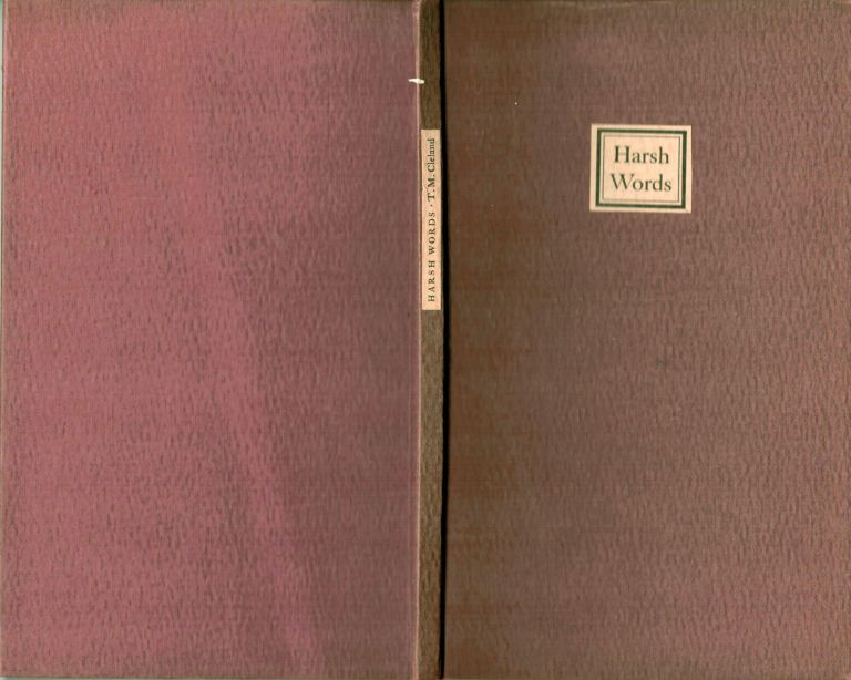Harsh Words An address delivered at a meeting of The American Institute of Graphic Arts, in New York City, etc. T. M. Cleland.