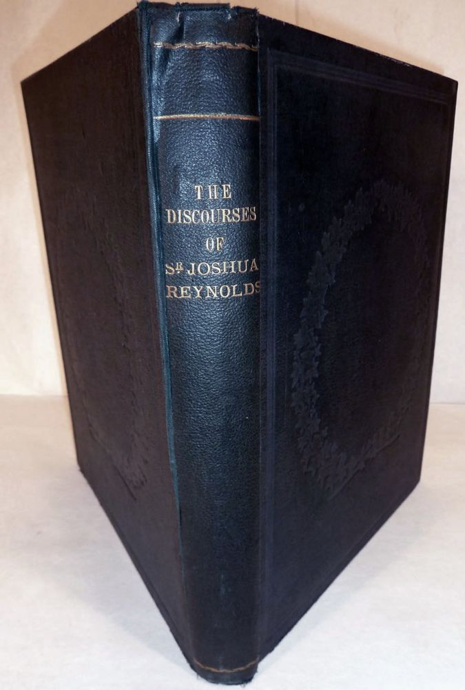 The Discourses of Sir Joshua Reynolds: Illustrated by Explanatory Notes & Plates by John Burnet. Sir Joshua Reynolds.