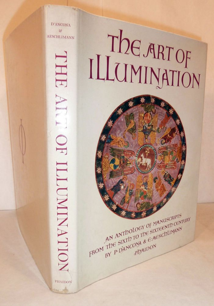 The Art of Illumination An Anthology of Manuscripts from the Sixth to the Sixteenth Century. d'Ancona P., E. Aeschlimann.