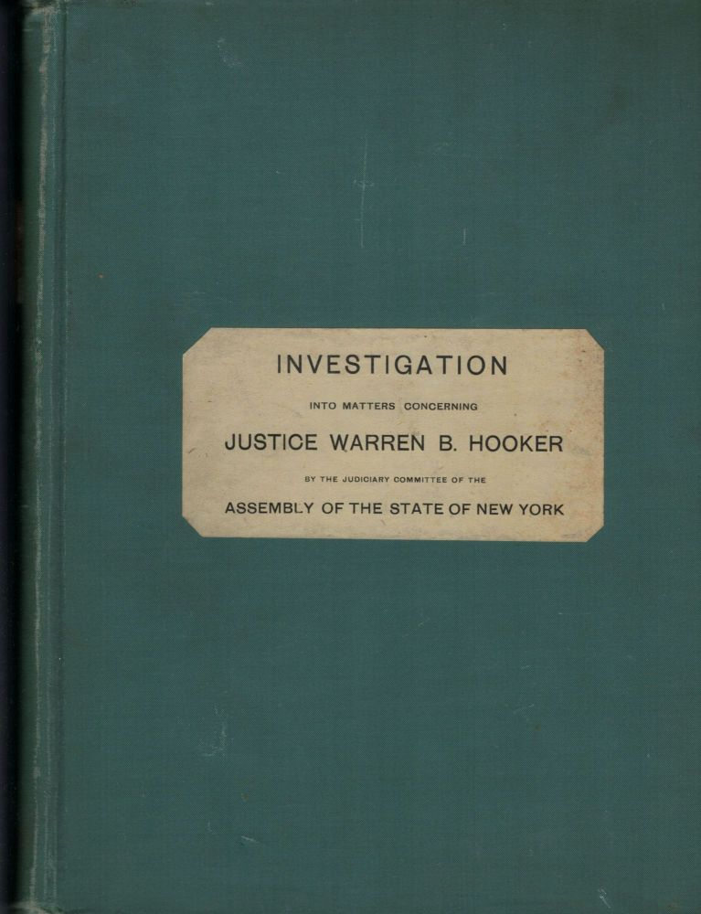 In The Assembly of The State of New York In The Matter of The Investigation of The Accusations Against Warren B. Hooker A Justice of the Supreme Court. Albany. State of New York.