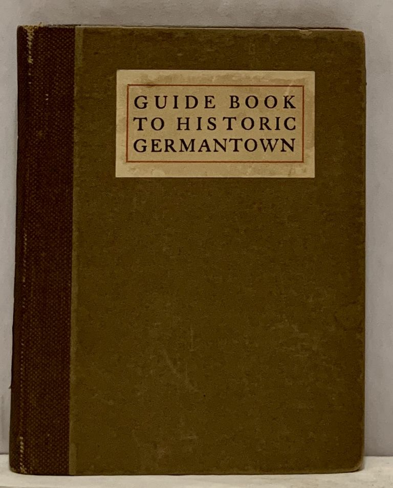 The Guide Book to Historic Germantown, Prepared for the Site & Relic Society. Charles F. Jenkins.