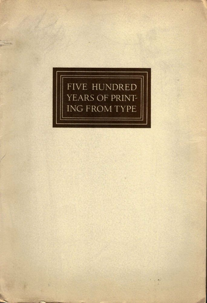 Five Hundred Years of Printing From Type. Richard Ellis.