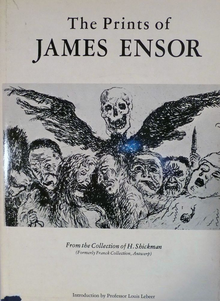The Prints of James Ensor; From the Collection of H. Shickman. James Ensor.