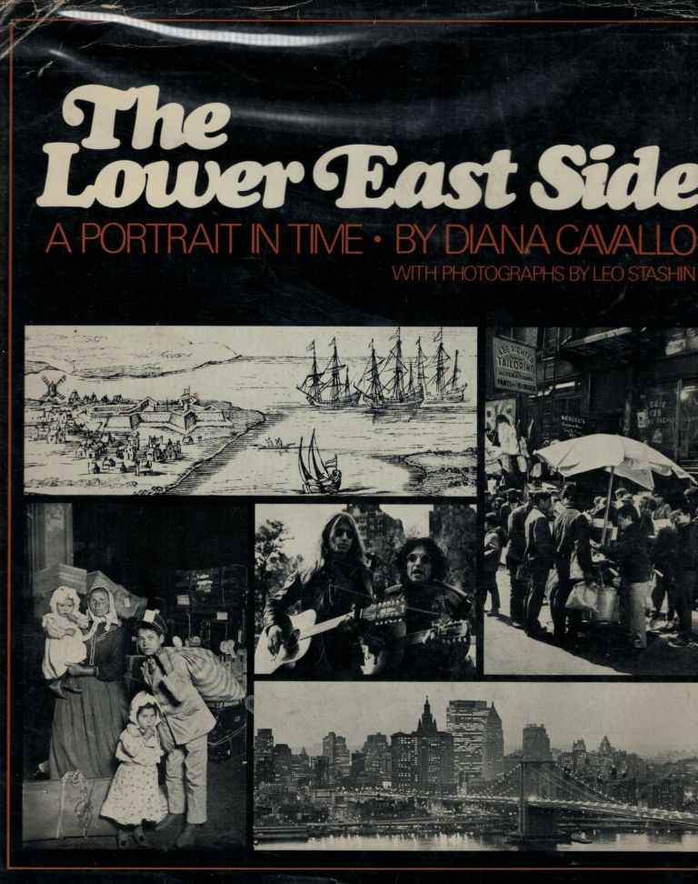 The Lower East Side A Portrait in Time. Diana Cavallo.