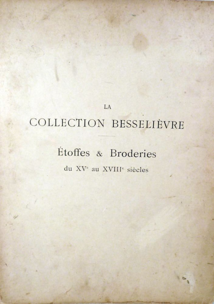 La Collection Besselievre Etoffes & Broderies du XVe au XVIIIe siecles. Paul Cornu, Preface.