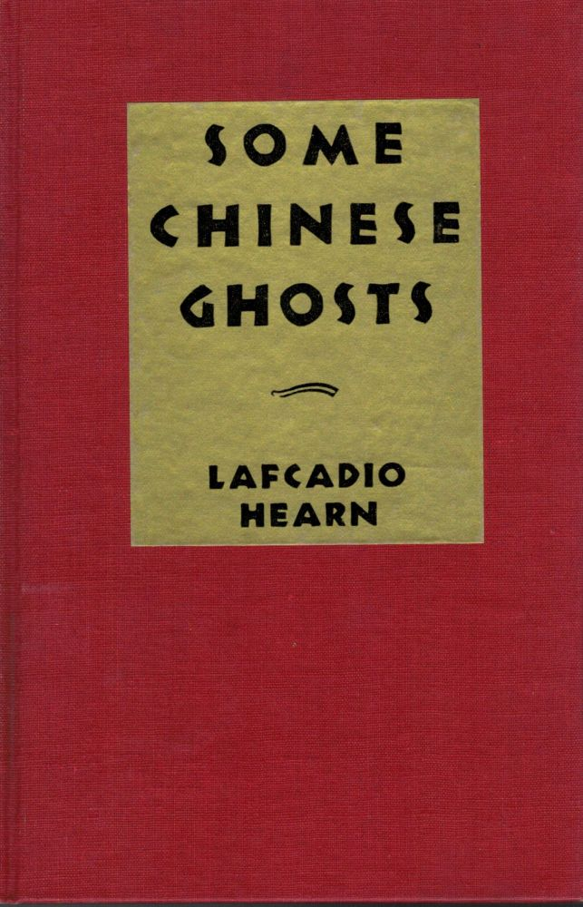 Some Chinese Ghosts. Lafcadio Hearn.