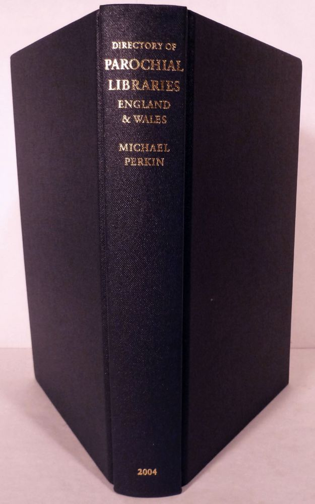 A Directory Of The Parochial Libraries Of The Church Of England And The Church In Wales; First Edited By Neil Ker. Michael Perkin.