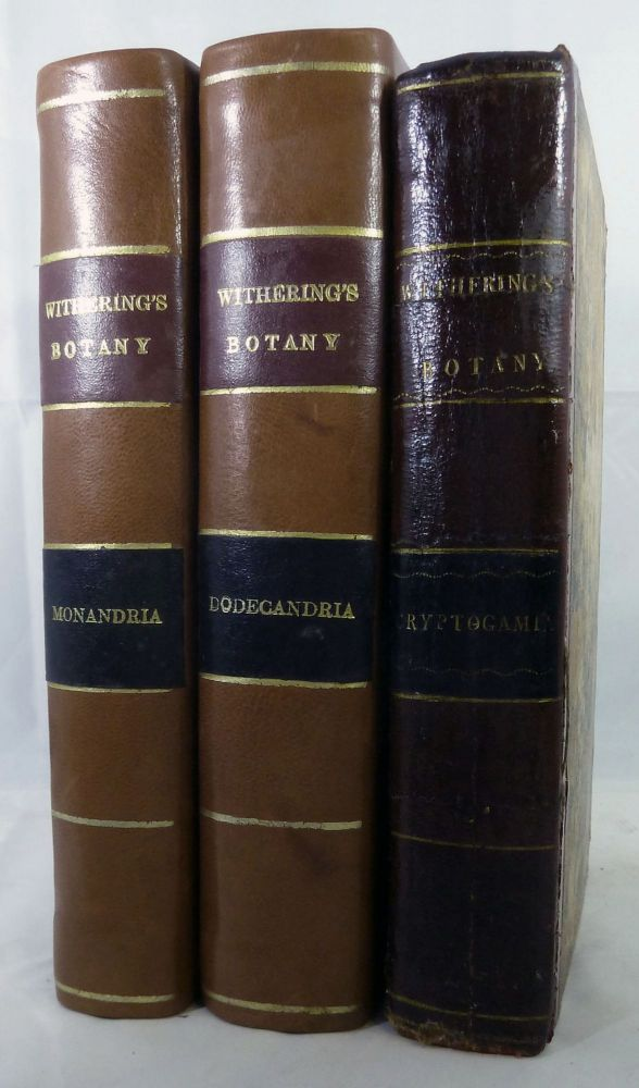 A Botanical Arrangement Of British Plants; In Medicine, Diet, Rural Economy And The Arts. With An Easy Introduction to the Study of Botany, &c. &c. William Withering.