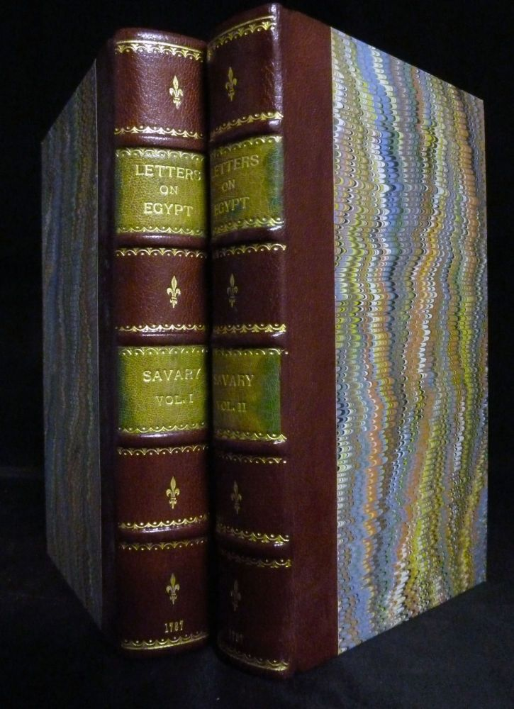 Letters On Egypt. With A Parallel Between The Manners Of Its Ancient And Modern Inhabitants, The Present State, The Commerce, The Agriculture, And Government Of That Country; And An Account of the Descent of St, Lewis at Damietta. Claude Etienne Savary.