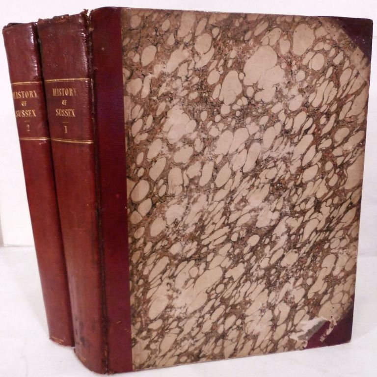The History, Antiquities And Topography Of The County Of Sussex. Thomas Walker Horsfield.