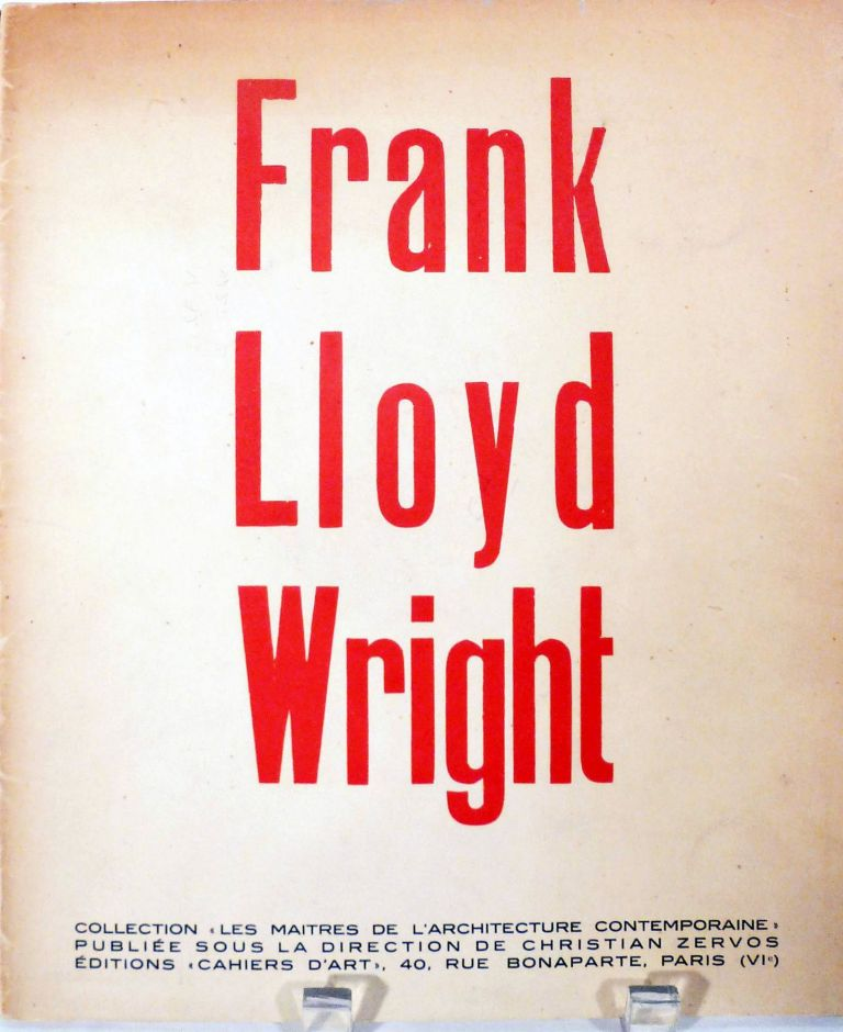 Frank Lloyd Wright; Maitres de l'Architecture Contemporaine, no 1. Frank Lloyd Wright.