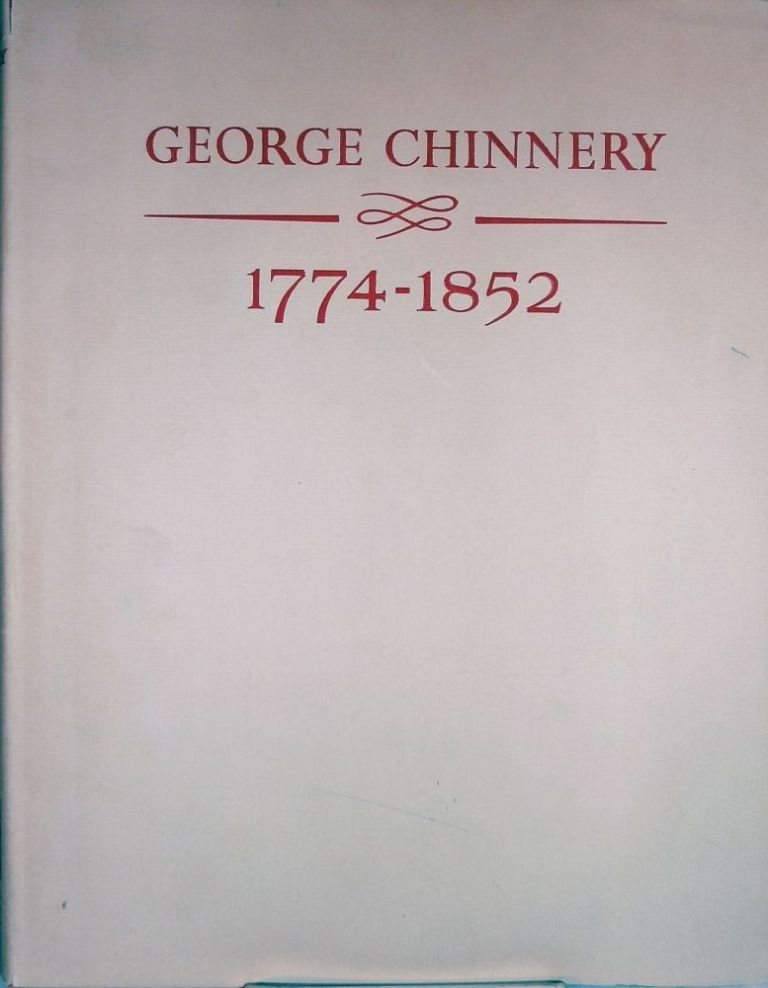 George Chinnery 1774-1852 Artist of the China Coast; with Foreword by Alice Winchester. Henry Berry-Hill, Sidney.