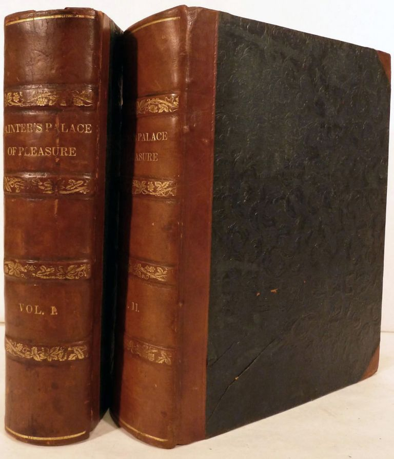 The First Tome Of The Palace of Pleasure, Beautified, Adorned, And Well Furnished With Pleasant Histories And Excellent Novels. Very requisite for Delight and Profit.; From the Edition printed by Thomas Marsh, 1575. Edited By Joseph Haslewood. William Painter.