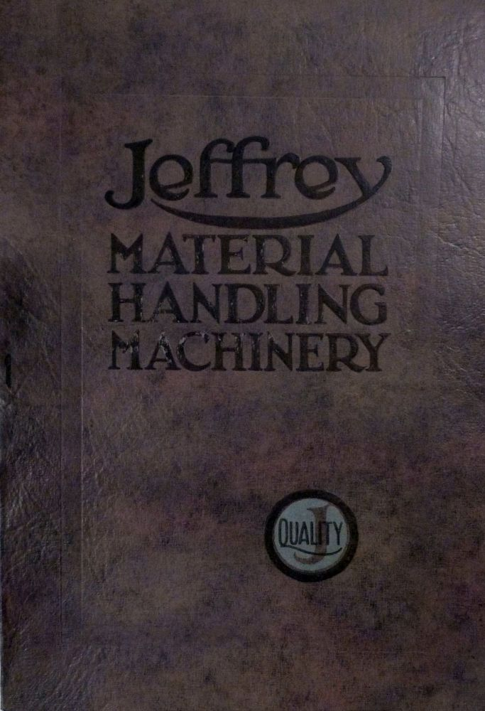 Jeffrey Material Handling Machinery For Every Industry Catalog No. 296. Ohio. The Jeffrey Mfg. Co Columbus.
