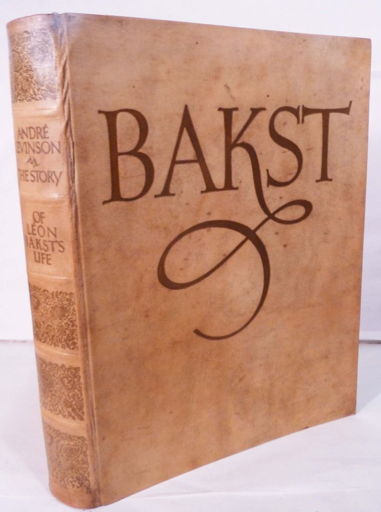 Bakst: The Story Of The Artists Life. Andre Levinson.