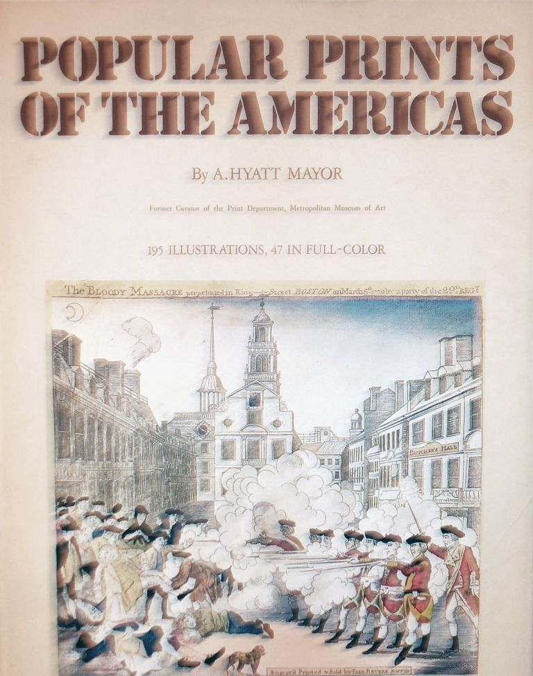 Popular Prints of The Americas. A. Hyatt Mayor.