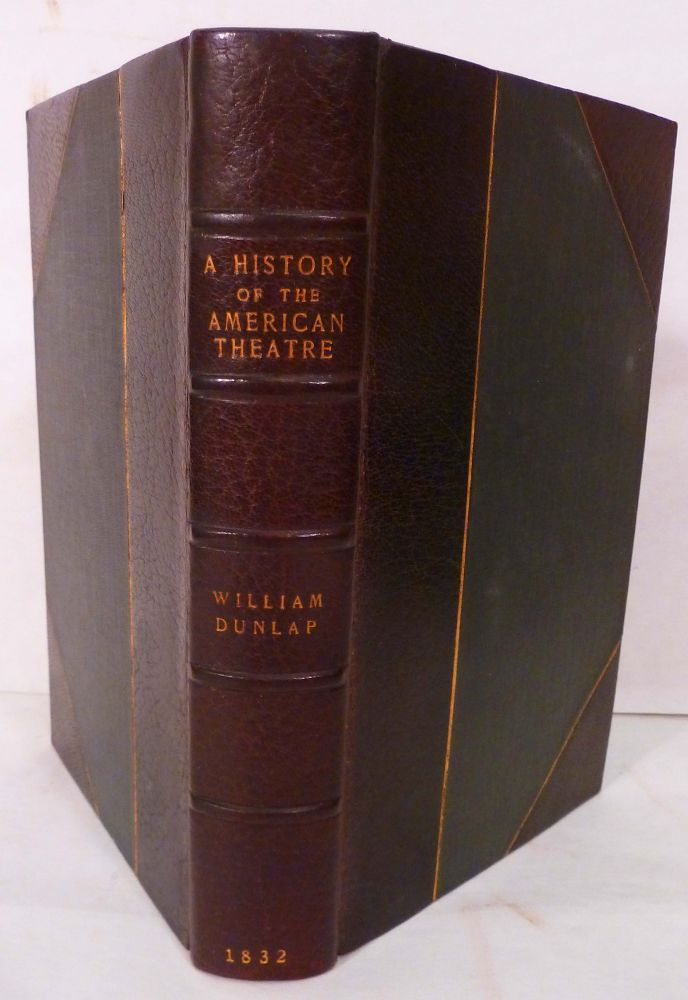 History Of The American Theatre. William Dunlap.