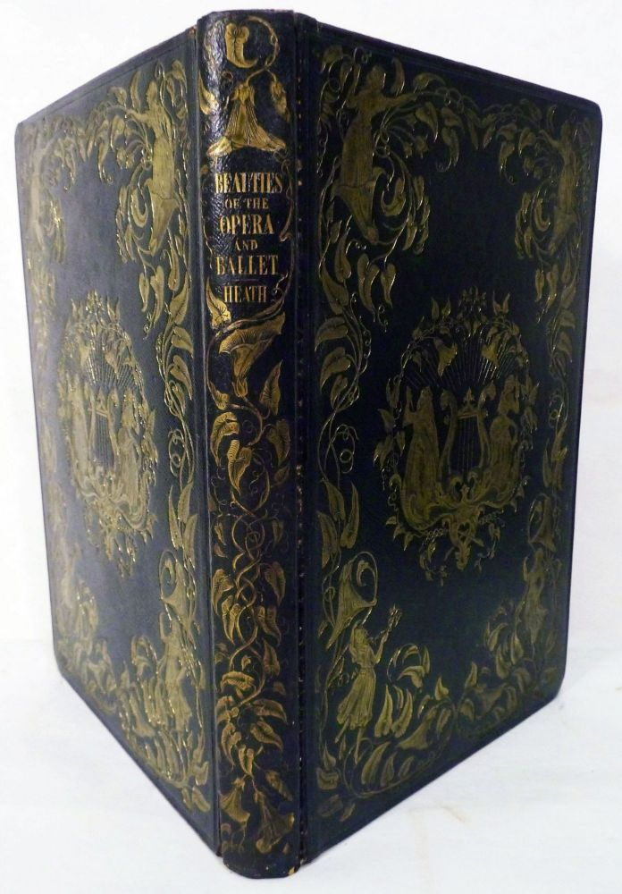 Beauties Of The Opera And Ballet; Illustrated With The Highly-Finished Portraits, Engraved On Steel, And Numerous Engravings On Wood. Charles Heath.