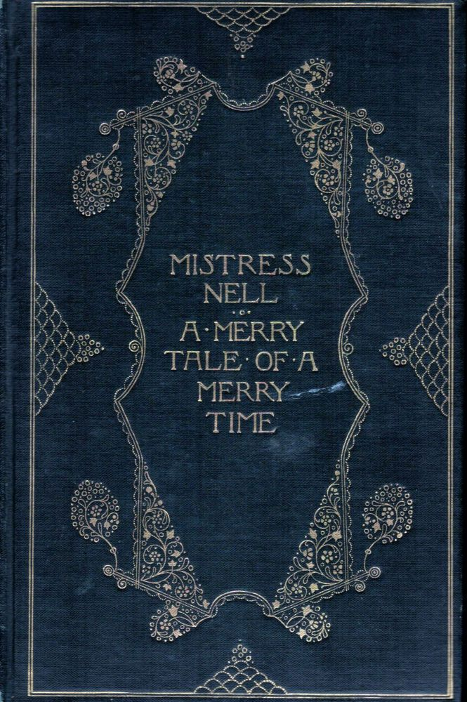 Mistress Nell A Merry Tale Of A Merry Time (Twixt Fact and Fancy). George C. Hazelton Jr.