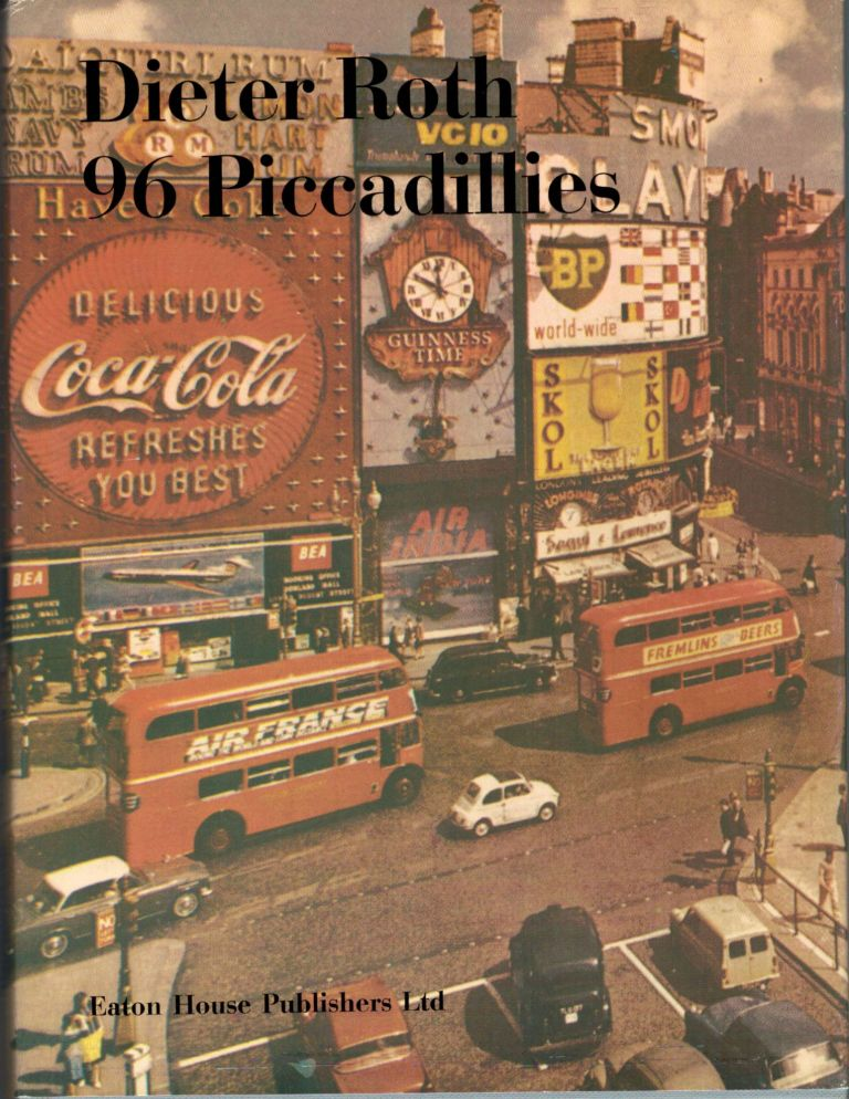 96 Piccadillies. Dieter Roth.