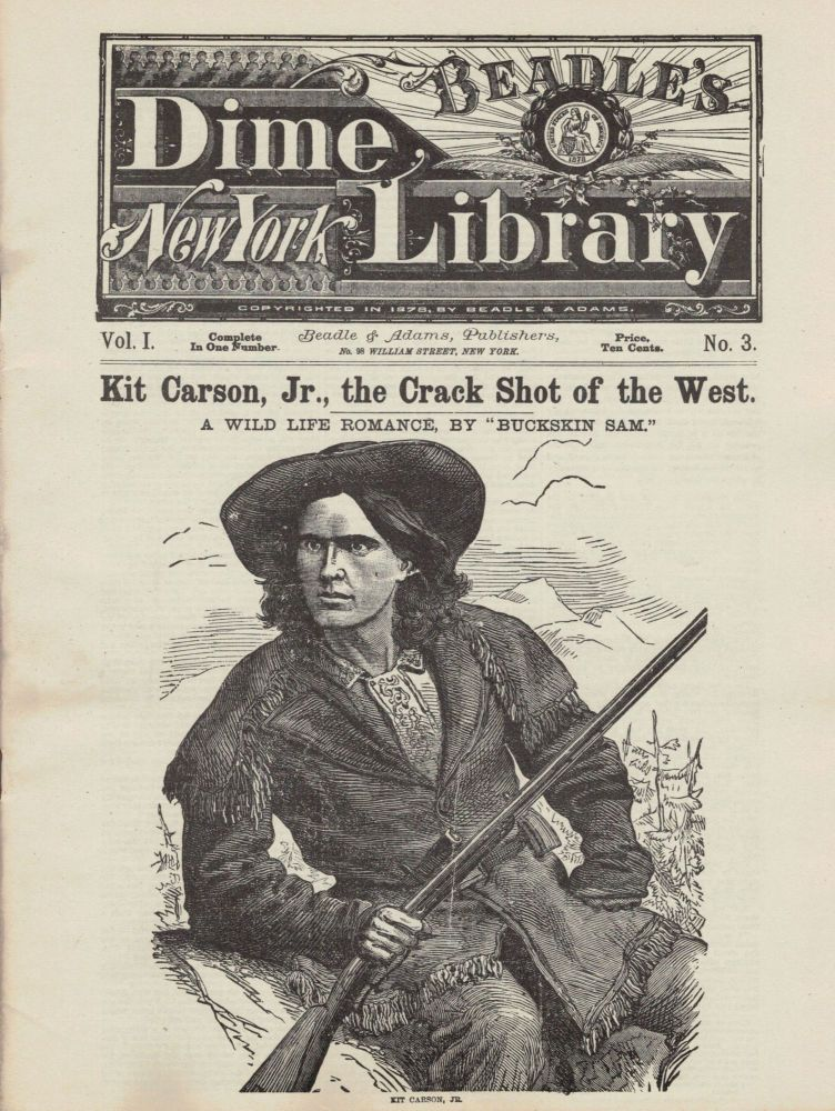 Kit Carson, Jr., the Crack Shot of the West. A Wild Life Romance. Major S. S. Hall Hall, Buckskin Sam.