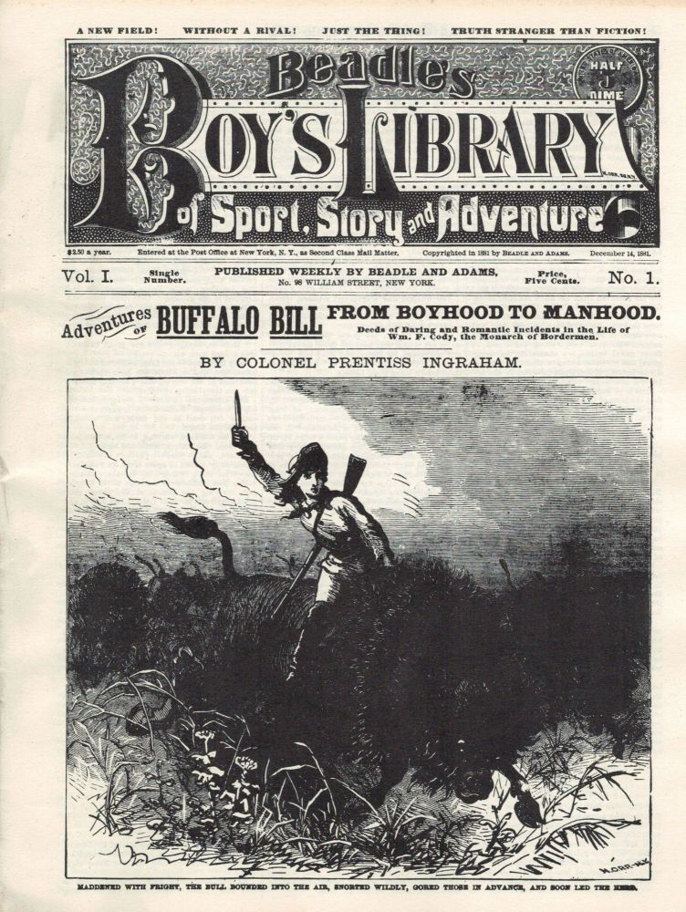 Adventures of Buffalo Bill From Boyhood To Manhood; Deeds of Daring and Romantic Incidents in the Life of Wm. F. Cody, the Monarch of Bordermen. Colonel Prentiss Ingraham.