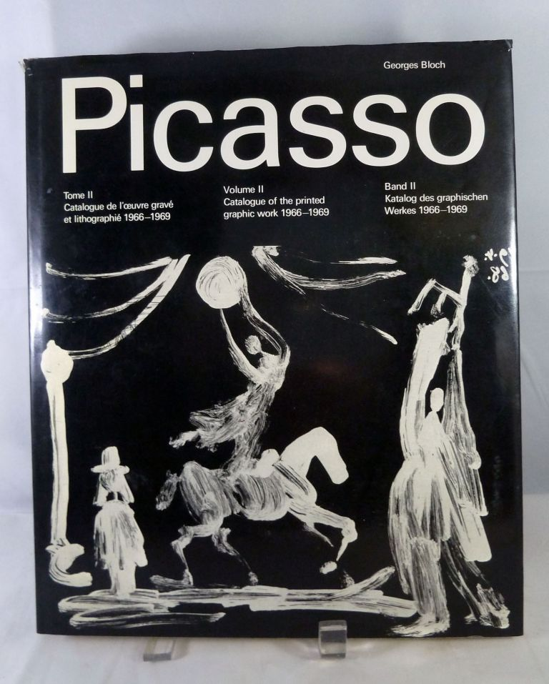 Pablo Picasso Catalogue of the printed work 1966-1969 [Volume II]. Georges Bloch.