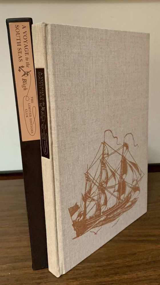 A Voyage to the South Seas; Undertake by command of His Majesty for the purpose of conveying the Bread-Fruit Tree to the West Indies in His Majesty's Ship Bounty commanded by Lieutenant William Bligh. William Bligh.