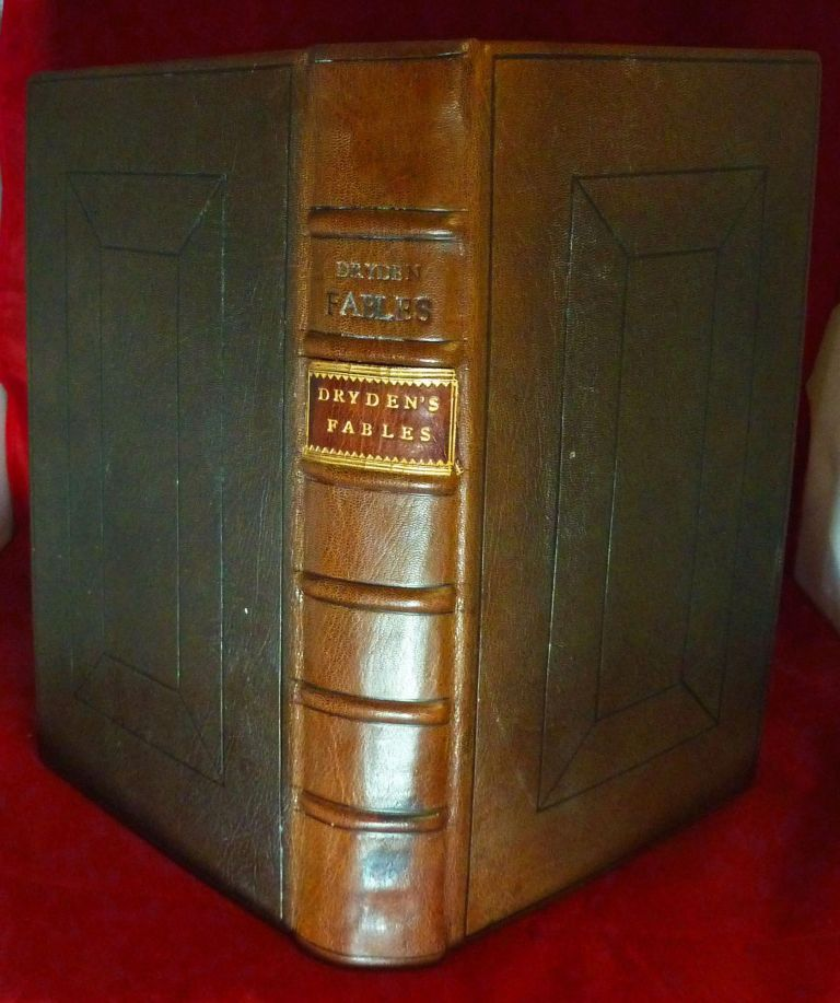 Fables Ancient and Modern; Translated into Verse, From Homer, Ovid, Boccace, & Chaucer: With Original Poems WITH Poems On Various Occasions; And Translations From Several Authors. John Dryden.