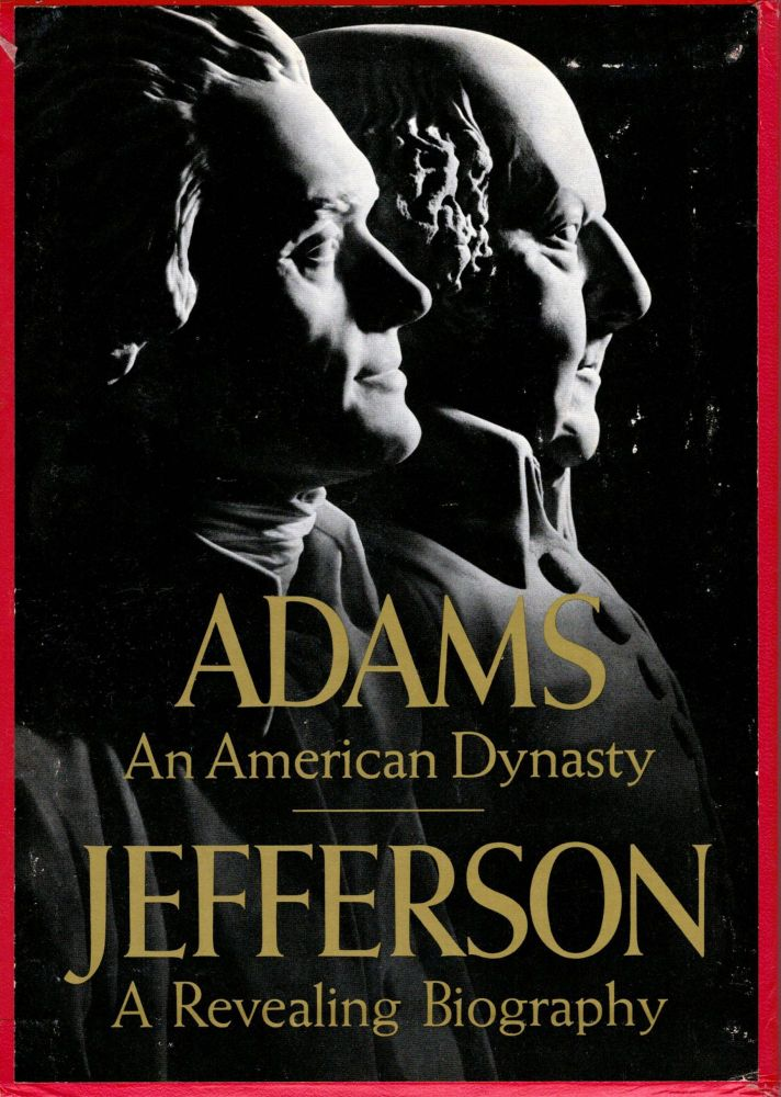 Adams An American Dynasty [with] Jefferson A Revealing Biography. Francis Russell.