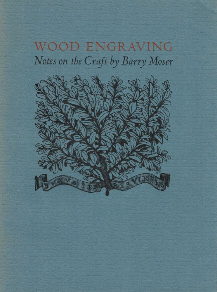 Wood Engravings Notes on the Craft by Barry Moser. Barry Moser.