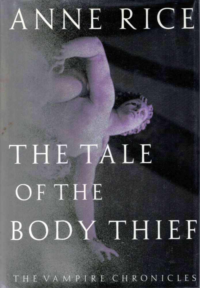 The Tale Of The Body Thief. Anne Rice.