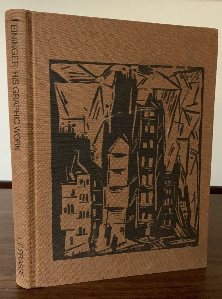 Lyonel Feininger; A Definitive Catalogue of his Graphic Work, Etchings, Lithographs, Woodcuts. Leona E. Prasse.