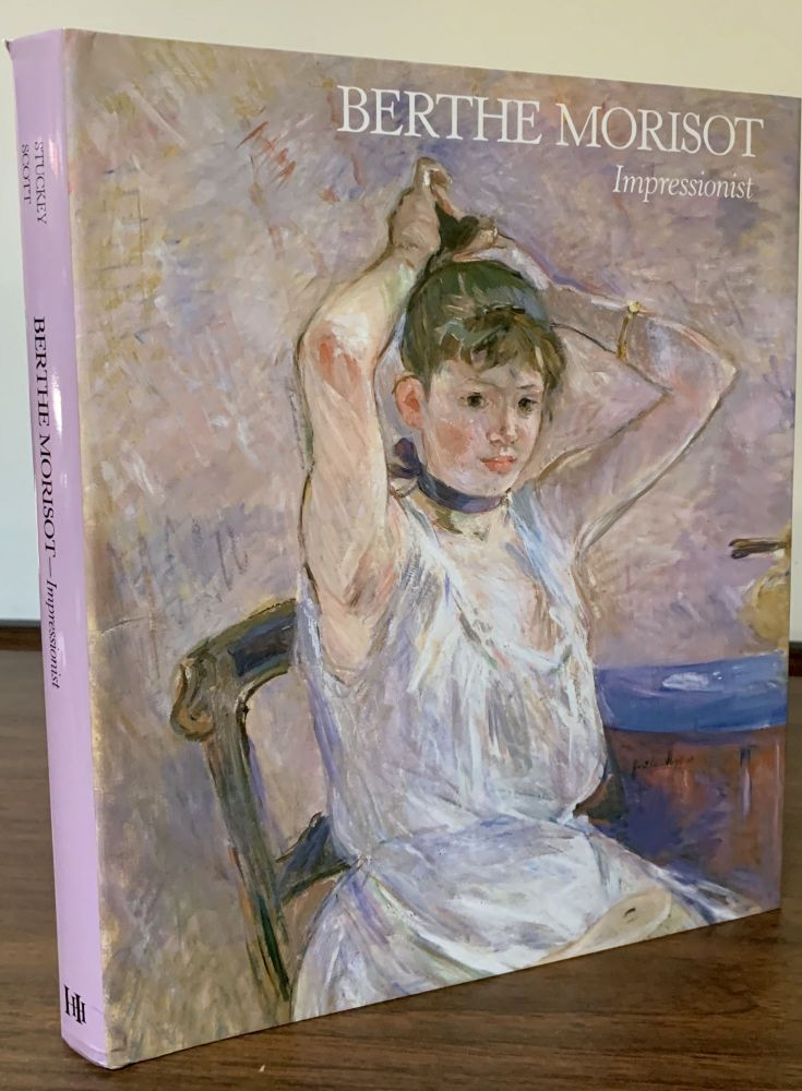 Berthe Morisot Impressionist. Charles Stuckey, William P. Scott, the assistance of Suzanne G. Lindsay.