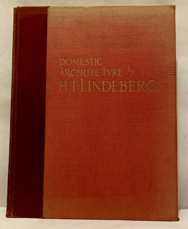 Domestic Architecture Of H.T. Lindeberg; With an Introduction by Royal Cortissoz. H. T. Lindeberg.
