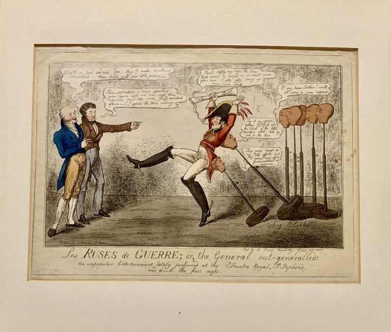 Les Ruses de Guerre; or, the General out-generalled: An unpopular Entertainment lately performed at the Theatre Royal, St. Stephens, and d__d the first night. London. S. W. Fores.