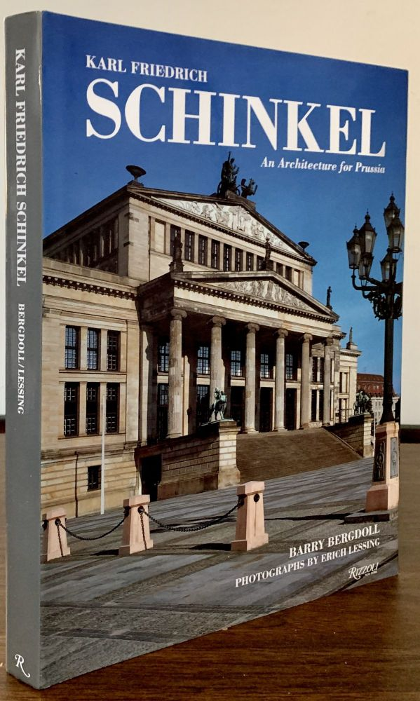 An Architecture for Prussia; Text by Barry Bergdoll * Photographs by Erich Lessing. Karl Friedrich Shinkel.