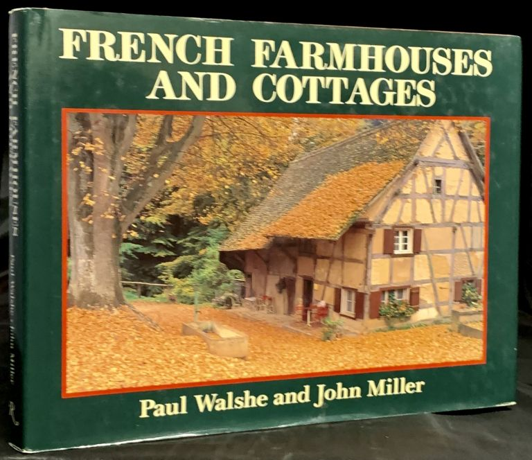 French Farmhouses And Cottages. Paul Walshe, John Miller.
