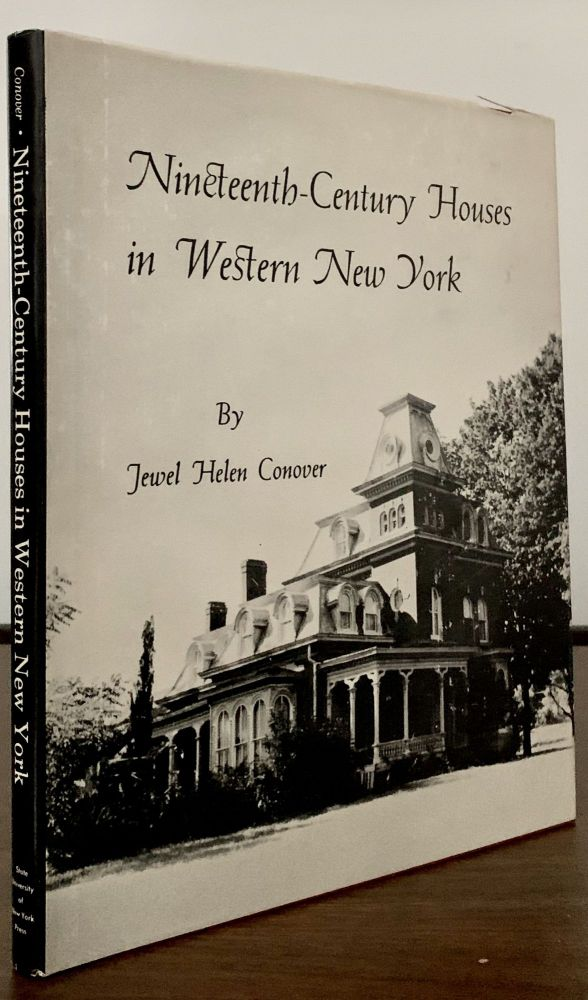 Nineteenth-Century Houses in Western New York. Jewel Helen Conover.