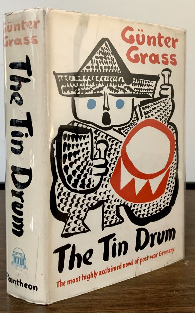 The Tin Drum; Translated from the German by Ralph Manheim. Gunter Grass.