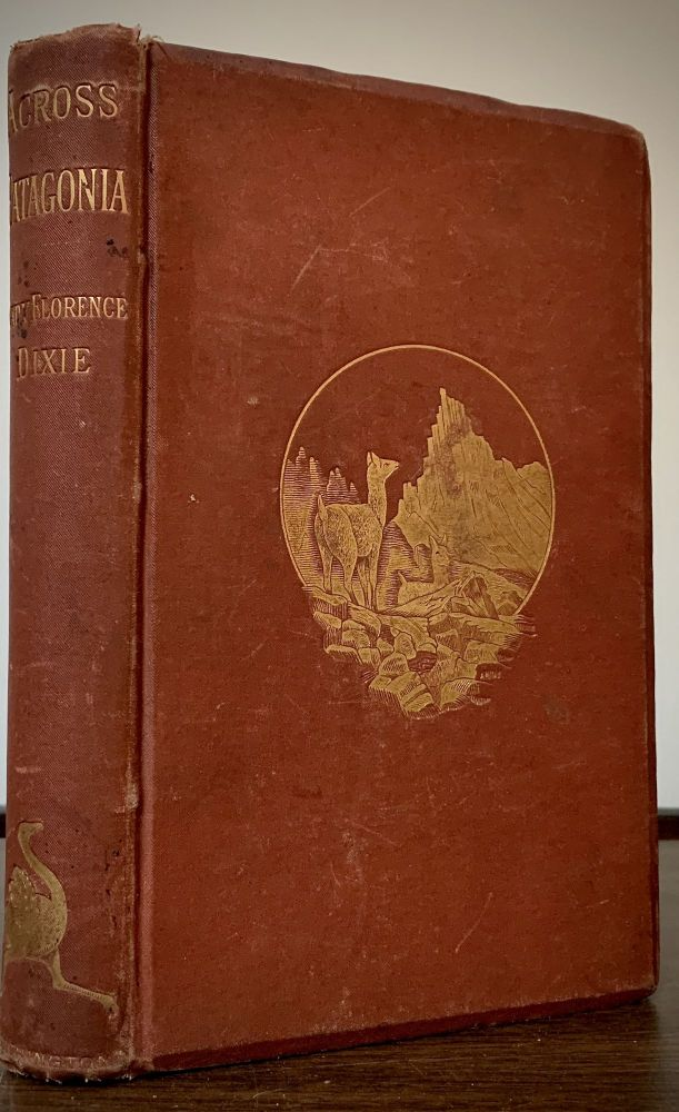 Across Patagonia; With Illustrations From Sketches By Julius Beerbohm. Lady Florence Dixie.