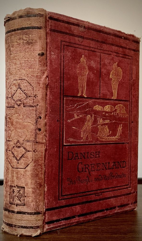 Danish Greenland It's People And Its Products; Edited by Dr. Robert Brown. Henry Rink.