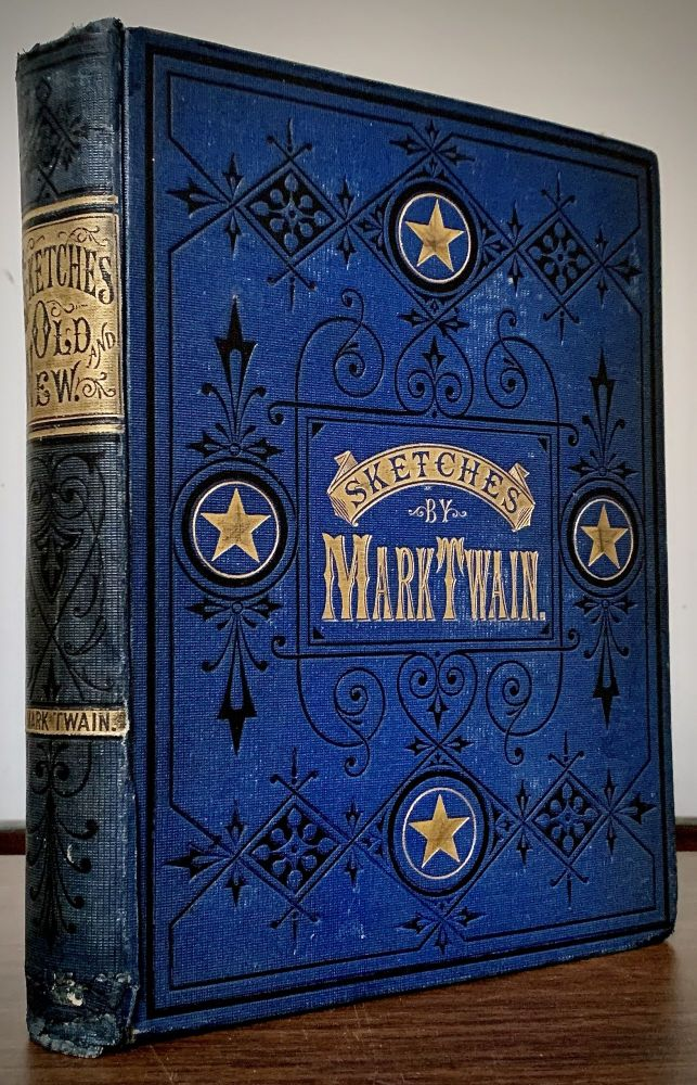Mark Twain's Sketches, New And Old; Now First Published In Complete Form. Mark Twain.