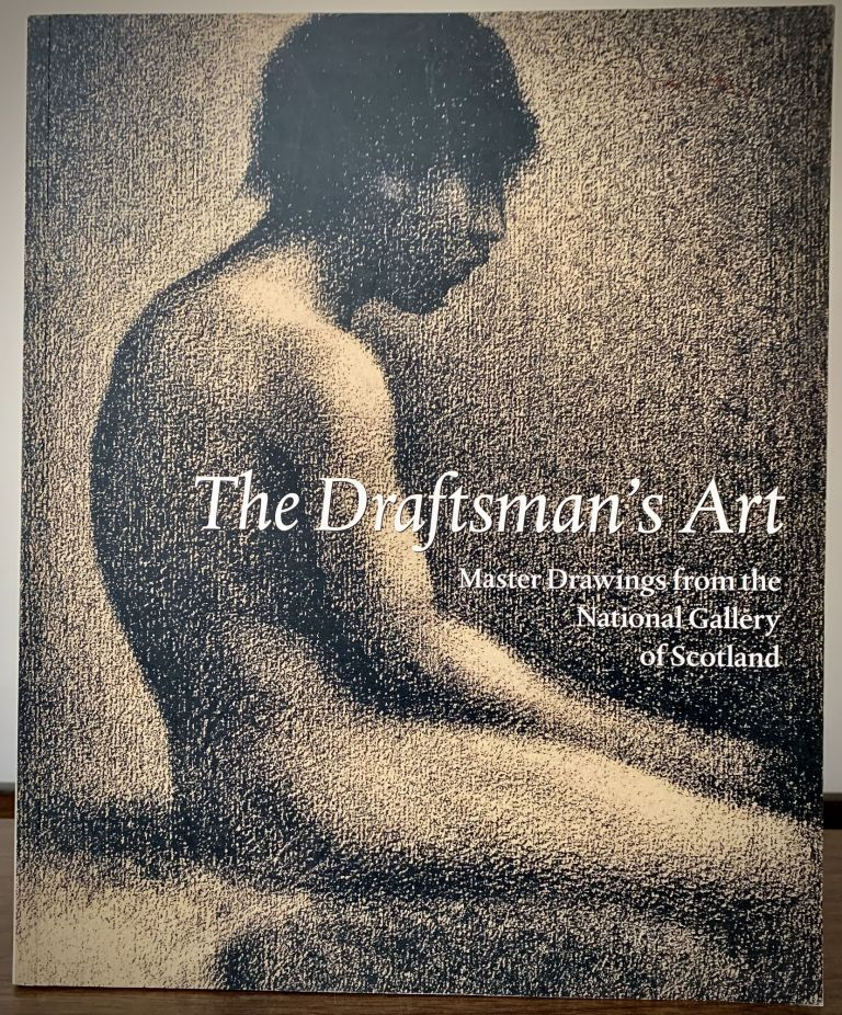 The Draftsman's Art; Master Drawings from the National Gallery of Scotland. Edinburgh. National Gallery of Scotland.