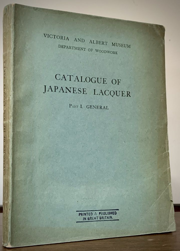 Catalogue Of Japanese Lacquer; Part I. General. London. Victoria And Albert Museum.