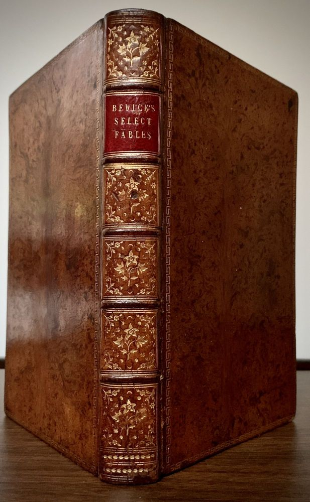 Select Fables; With Cuts, Designed And Engraved Bu Thomas And John Bewick, and Others, Previous To The Year 1784: Together With A Memoir; and a descriptive Catalogue Of The Works Of Messrs. Bewick. Thomas Bewick, John.