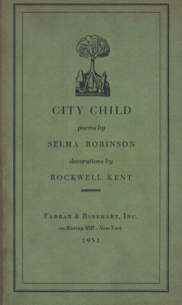 City Child poems by Selma Robinson. Rockwell Kent, Illustrator.