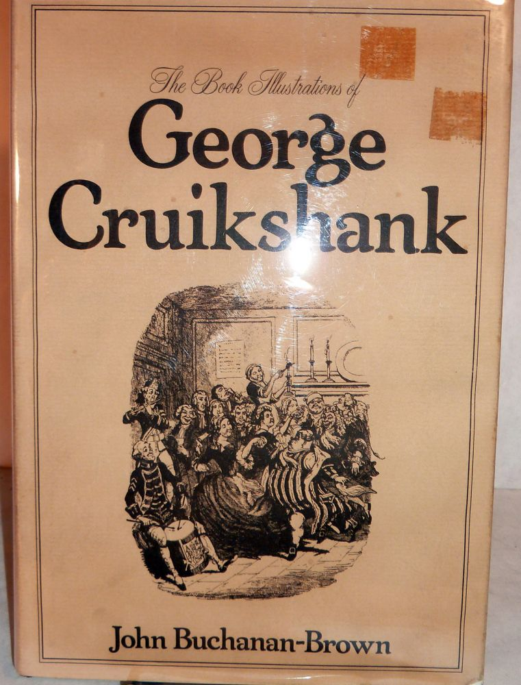 The Book Illustrations of George Cruikshank. John Buchanan-Brown.
